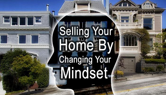 Selling Your Home by Changing Your Mindset (Source: Pixabay)