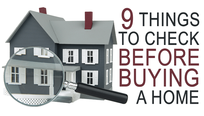 9 Things to Check Before Buying a Home