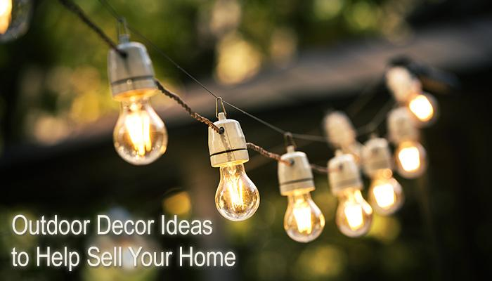 Outdoor Decor Ideas to Help Sell Your Home