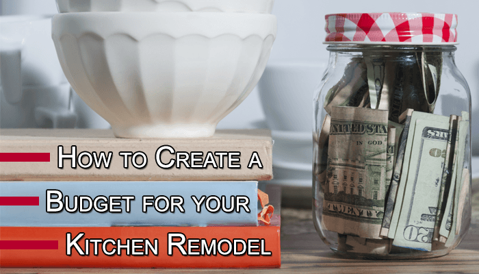 How to Create a Budget For a Kitchen Remodel